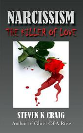 Narcissism: The Killer of Love