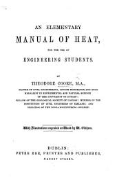 An Elementary Manual of Heat, for the use of engineering students ... With illustrations engraved on wood by W. Oldham