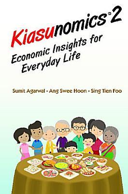 Kiasunomics 2  Economic Insights For Everyday Life