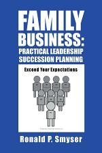 Family Business: Practical Leadership Succession Planning