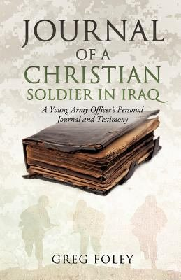 Journal of a Christian Soldier in Iraq PDF