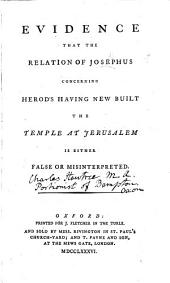 Evidence that the relation of Josephus concerning Herod's having new built the temple at Jerusalem is either false or misinterpreted. [By C. H., i.e. C. Hawtrey.]