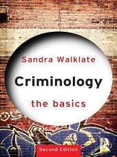 Criminology: The Basics: Edition 2