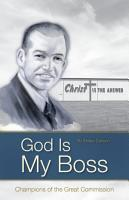God Is My Boss  Champions of the Great Commission PDF
