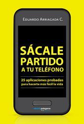 Sácale partido a tu teléfono: 25 aplicaciones probadas para hacerte más fácil la vida