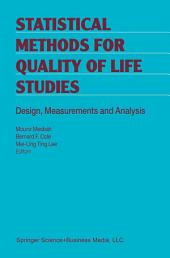 Statistical Methods for Quality of Life Studies: Design, Measurements and Analysis