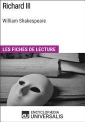Richard III de William Shakespeare: Les Fiches de lecture d'Universalis