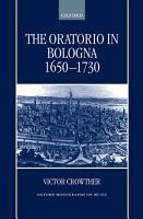 The Oratorio in Bologna 1650 1730 PDF