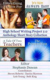 High School Writing Project 2.0 Anthology Short Story Collection