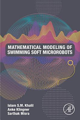 Mathematical Modelling of Swimming Soft Microrobots