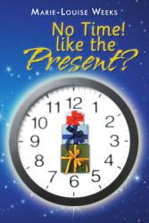 No Time Like The Present  Book PDF