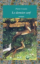 Le dernier cerf: Un roman d'aventures