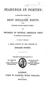 Readings in poetry: a selection from the best English poets, from Spenser to modern times; and specimens of several American poets of deserved reputation, etc