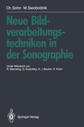 Neue Bildverarbeitungstechniken in der Sonographie