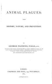Animal Plagues: Their History, Nature, and Prevention, Volume 1