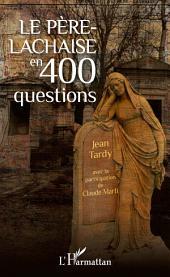 Le Père-Lachaise en 400 questions