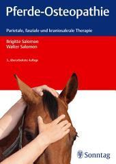 Pferde-Osteopathie: Parietale, fasziale und kraniosakrale Therapie, Ausgabe 3