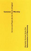 Common Worship Alternative Services Series One: Solemnization of Matrimony