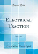 Electrical Traction, Vol. 2 of 2 (Classic Reprint)
