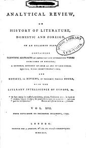 The Analytical Review, Or History of Literature, Domestic and Foreign, on an Enlarged Plan: Volume 17