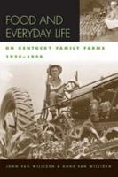 Food and Everyday Life on Kentucky Family Farms  1920 1950 PDF