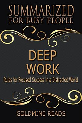 DEEP WORK   Summarized for Busy People