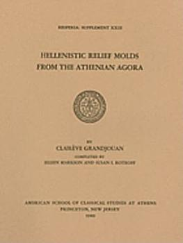 Hellenistic Relief Molds from the Athenian Agora PDF