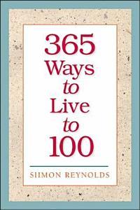 365 Ways to Live to 100 PDF