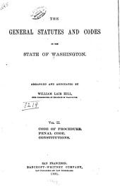 The General Statutes and Codes of the State of Washington: Code of procedure. Penal code. Constitution