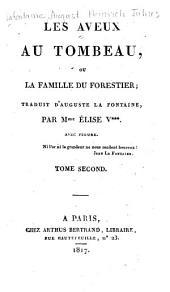 Les aveux au tombeau: ou, La famille du Forestier, Volume2