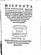 Risposte di M. Girolamo Mutio Iustinopolitano ad una lettera di Franc. Betti Romano ...