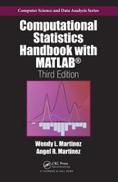 Computational Statistics Handbook with MATLAB, Third Edition: Edition 3