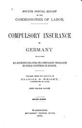 Compulsory Insurance in Germany: Including an Appendix Relating to Compulsory Insurance in Other Countries in Europe