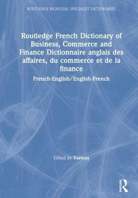 Dictionnaire Anglais Des Affaires  Du Commerce Et de la Finance PDF