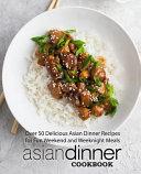 Asian Dinner Cookbook