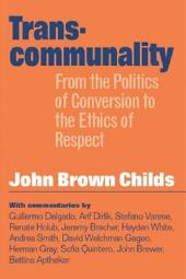 Transcommunality: From The Politics Of Conversion