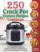 250 Crock Pot Express Recipes Cookbook