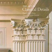 The Art of Classical Details: Theory, Design and Craftsmanship