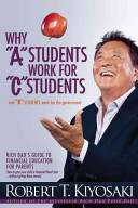 Why A Students Work For C Students And Why B Students Work For The Government Book PDF