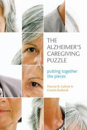 The Alzheimer's Caregiving Puzzle: Putting Together the Pieces