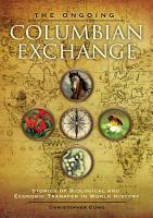 The Ongoing Columbian Exchange  Stories of Biological and Economic Transfer in World History PDF