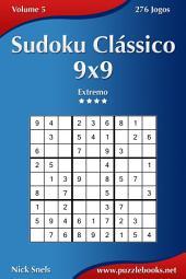 Sudoku Clássico 9x9 - Extremo - Volume 5 - 276 Jogos
