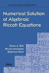 Numerical Solution of Algebraic Riccati Equations
