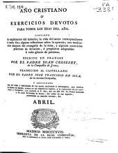 Año cristiano o Exercicios devotos para todos los dias del año: Abril (568 p.)