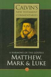 A Harmony of the Gospels: Matthew, Mark and Luke