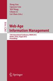 Web-Age Information Management: 13th International Conference, WAIM 2012, Harbin, China, August 18-20, 2012. Proceedings