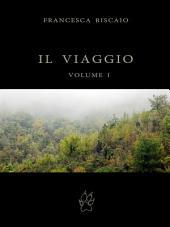 IL VIAGGIO.: Volume 1