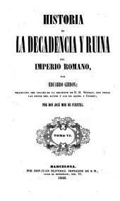 Historia de la decadencia y ruina del Imperio romano: Volumen 6