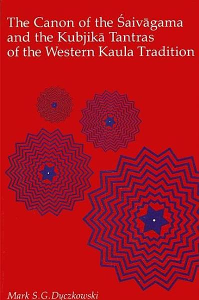 The Canon of the Saivagama and the Kubjika