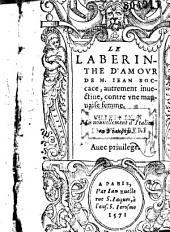 Le Laberinthe d'amour de M. Iean Boccace, autrement inuectiue, contre une mauuaise femme. Mis nouuellement d'Italien en Françoys... (par F. de Belleforest)